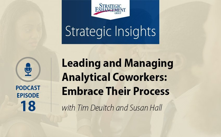 Leading and Managing Analytical Coworkers: Embrace Their Process