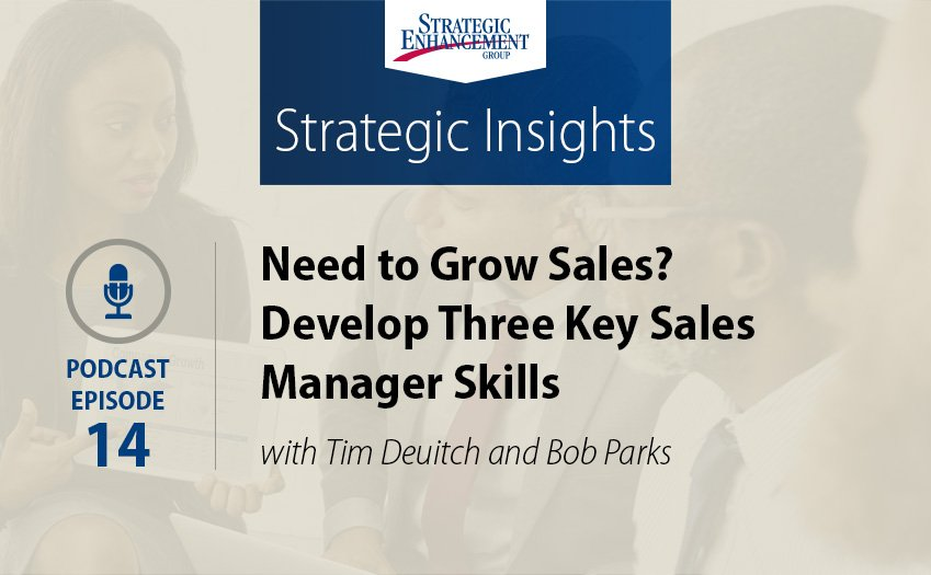 Need to Grow Sales? Develop Three Key Sales Manager Skills