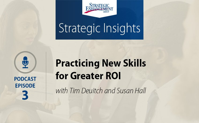 Practicing New Skills for Greater ROI