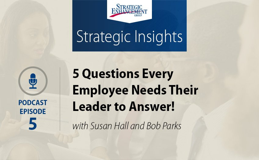 5 Questions Every Employee Needs Their Leader to Answer