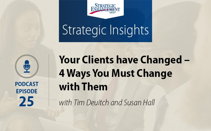 Your Clients have Changed – 4 Ways You Must Change with Them
