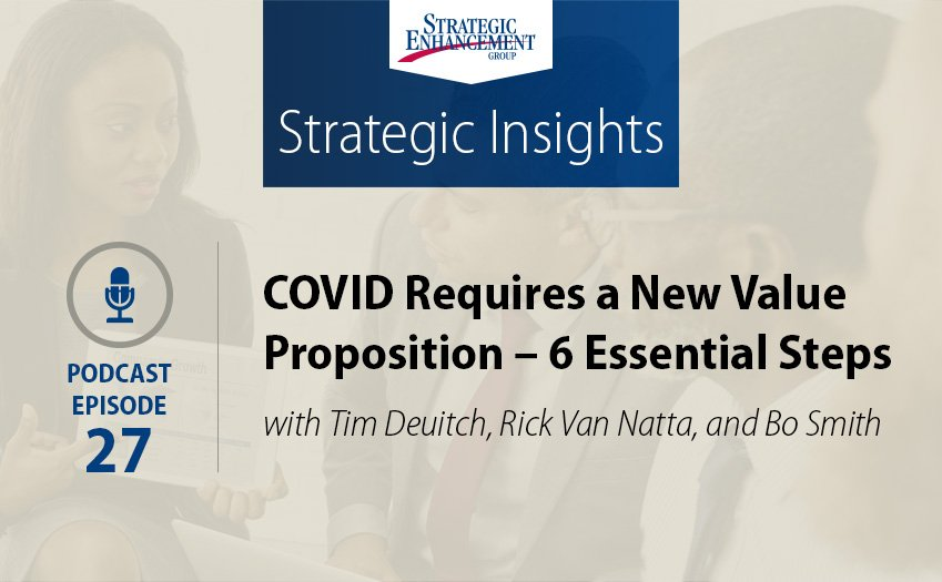 COVID Requires a New Value Proposition – 6 Essential Steps