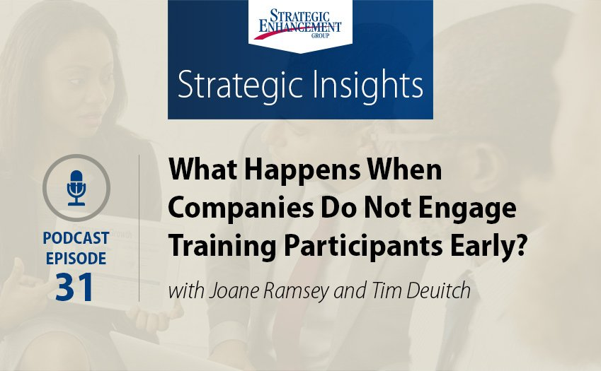 What Happens When Companies Do Not Engage Training Participants Early?