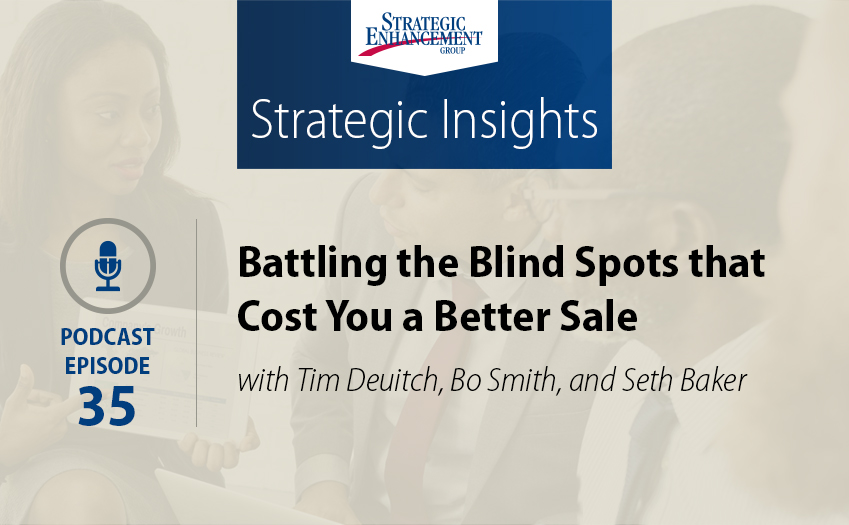 Battling the Blind Spots that Cost You a Better Sale